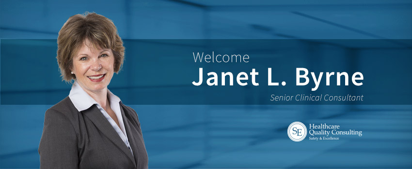 Welcome Janet L. Byrne, Senior Clinical Consultant