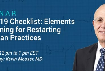 Dr. Kevin Mosser discusses COVID-19 Checklist: Elements of Planning for Restarting Physician Practices