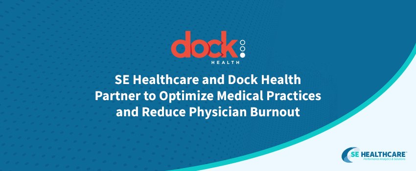 "Press release featured image with blue patterned background that reads ""SE Healthcare and Dock Health Partner to Optimize Medical Practices and Reduce Physician Burnout"""
